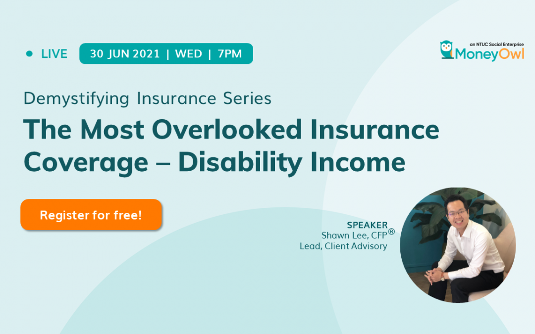 Demystifying Insurance Series: The Most Overlooked Insurance Coverage – Disability Income